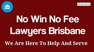 No Win No Fee Lawyers Brisbane | Call us