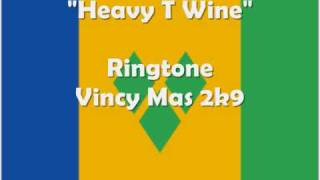 Ringtone - Heavy T Wine (Vincy Mas 2k9)