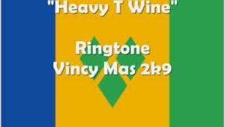 Ringtone - Heavy T Wine (Vincy Mas 2k9)