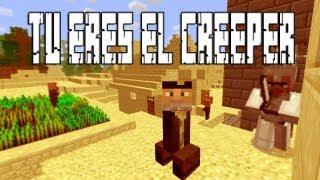 TÚ ERES EL CREEPER - Minecraft Mod