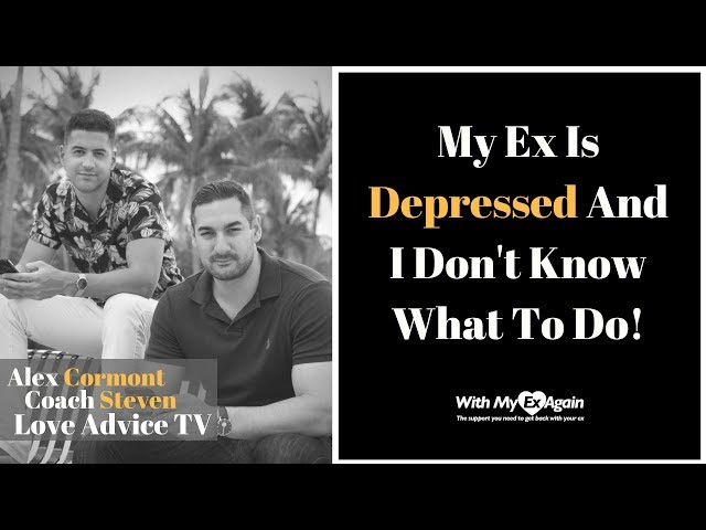 My Ex Is Depressed