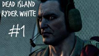 Dead Island Gameplay Walkthrough - Ryder White Campaign Part 1 - The Eagle Has Landed