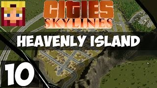 Cities Skylines Heavenly Island: Part 10 - Pretty Mountain Homes (Gameplay LP 1080p/60)