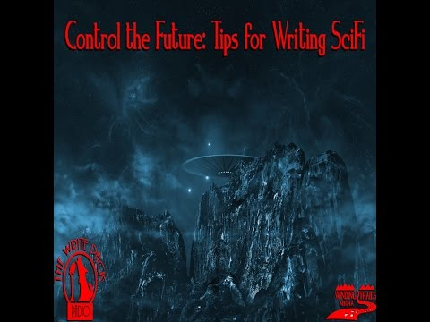 Control the Future Tips for Writing SciFi