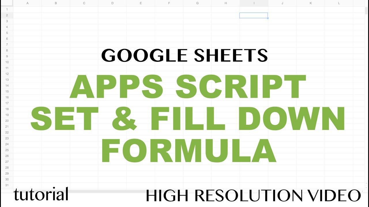 Google Sheets Apps Script Fill Down Formula Set A Fromula Copy