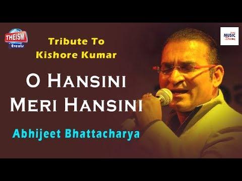 O Hansini Meri Hansini | ও হংসিনী মেরি হংসিনী | Abhijeet Bhattacharya | Kishore Kumar