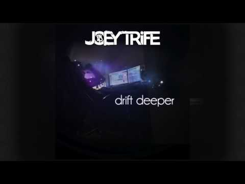 Joey Trife   -  Drift Deeper