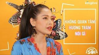 Chi Pu không quan tâm đến những gì Hương Tràm nói   360 Độ Soi
