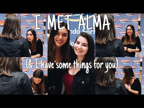 I met Alma & I have some things for you