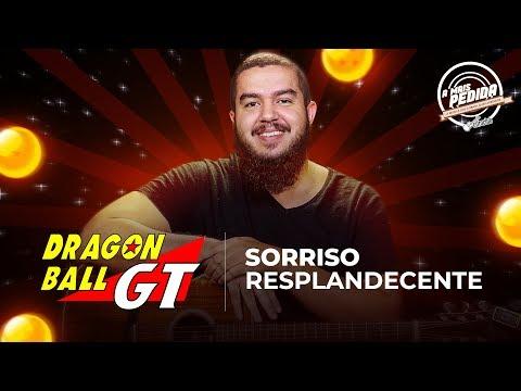 SORRISO RESPLANDECENTE - Dragon Ball GT  A Mais Pedida Cifra Club