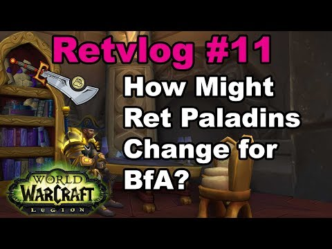 How Might Ret Paladins Change for the Next Expansion? Retvlog #11