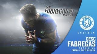 Cesc Fàbregas | Football Poster Design | Chelsea | Photoshop Tutorial | Retouching