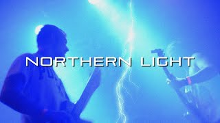 Northern Light - Northern Light (Performance Video)
