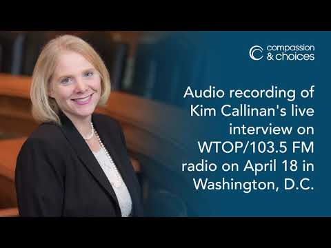 Compassion & Choices CEO Kim Callinan discusses comfort care and end-of-life planning on WTOP