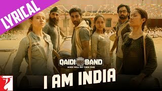 Lyrical: I am India Song with Lyrics | Qaidi Band | Aadar Jain | Anya Singh | Habib Faisal