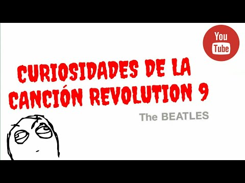 CURIOSIDADES DE LA CANCIÓN REVOLUTION 9 | WE ARE THE BEATLES