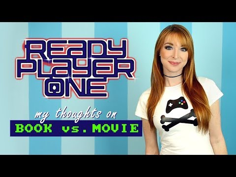 READY PLAYER ONE! My Thoughts on Book vs. Movie
