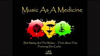 Bob Marley And The Wailers - Think About That - Remix W/ Don Carlos