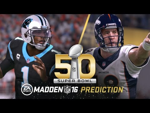 Madden NFL 16 | Carolina Panthers vs. Denver Broncos Super Bowl 50 Prediction