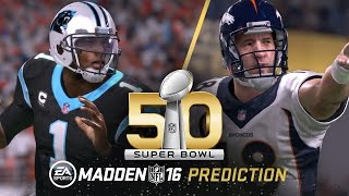Repeat youtube video Madden NFL 16 | Carolina Panthers vs. Denver Broncos Super Bowl 50 Prediction