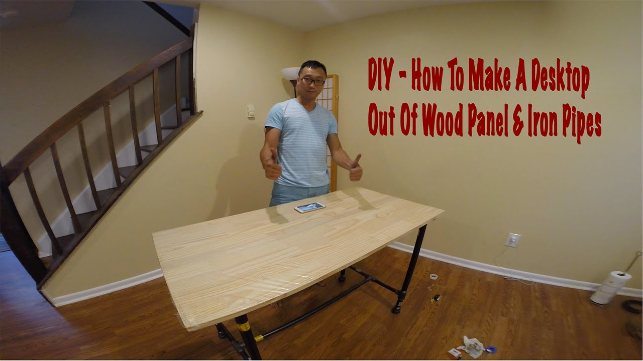 DukePro | DIY How to make a Desktop from Wood panel and Iron pipes - YouTube