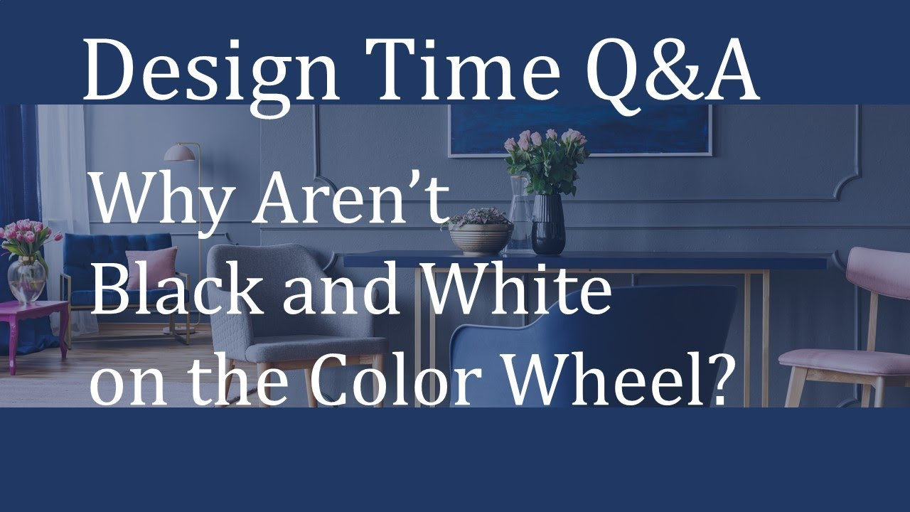 Why Aren T Black And White On The Color Wheel