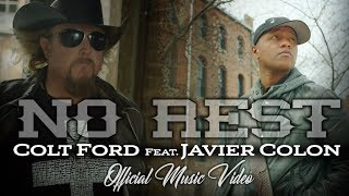 Смотреть клип Colt Ford - No Rest Feat. Javier Colon