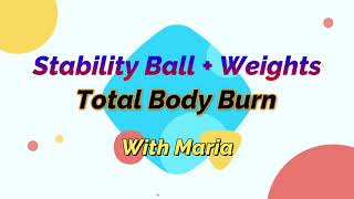 Stability Ball + Weights Total Body Burn with Maria