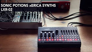 Sonic Potions x Erica Synths LXR-02 First Impressions