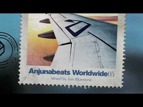 Anjunabeats Worldwide 05 Mixed by ilan Bluestone (Continuous Mix)