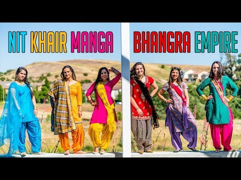 Bhangra Empire - Nit Khair Manga Freestyle