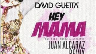 David Guetta ft Nicki Minaj x De La Ghetto - Hey Mama (Juan Alcaraz 2015 Remix)