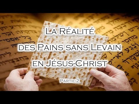 La Réalité des Pains sans Levain en Jésus-Christ