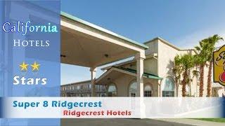 Super 8 Ridgecrest - Ridgecrest Hotels, California
