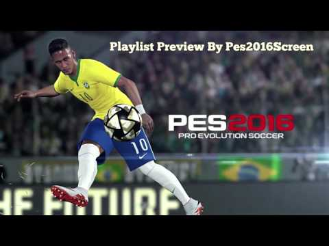 Pes 2016 New playlist in H.Q ( 48 Khz ) by Pes2016Screen