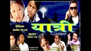 Nepali  Christian Movie Yatri    Full Movie