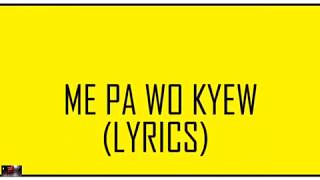 Akwaboah - Me Pa Wo Kyew (Lyrics Video)