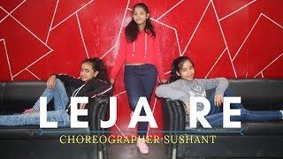 Leja re Dance Cover | Choreography Sushant |Dhvani Bhanushali | Tanishk | Rashmi | Vinay | Siddharth