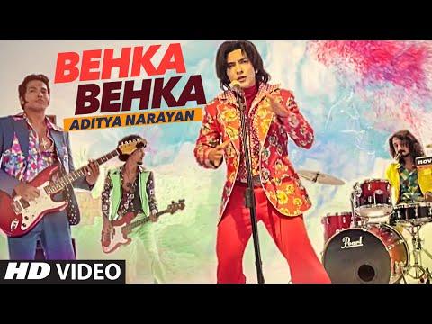 BEHKA BEHKA Video Song | Aditya Narayan | Latest Hindi Song 2016 | T-Series