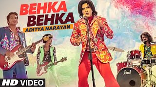 BEHKA BEHKA Video Song | Aditya Narayan |  Hindi Song 2016