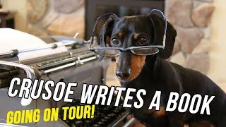 Crusoe the Dachshund Writes His New Book | Going on TOUR!