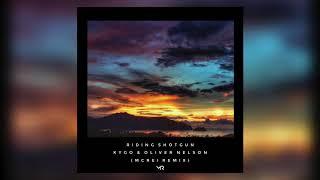 Kygo & Oliver Nelson - Riding Shotgun (McRei Remix)