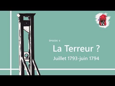 La Terreur ? (Juillet 1793-juin 1794) - La Révolution française, épisode 6