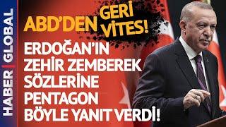 Erdoğan'ın Zehir Zemberek Açıklamalarına Pentagon Böyle Yanıt Verdi!