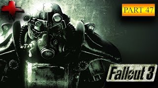Let's Play: Fallout 3 GOTY Edition Part 47 - Gameplay Walkthrough (Very Hard)