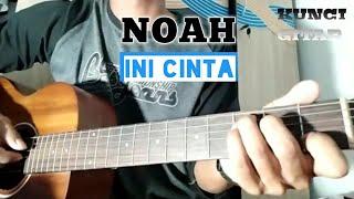Ini Cinta - NOAH | Lirik dan Chord | Guitar Cover by Van