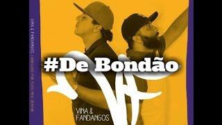Mc's Vina e Fandangos - De Bondão ft.Diego