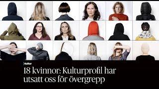 18 kvinnor: Kulturprofil har utsatt oss för övergrepp