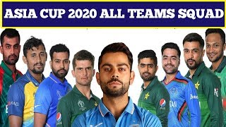 T20 Asia Cup 2020 All Teams Conform Squad   Asia Cup 2020 All Team 15 Members Squad   Expected Squad