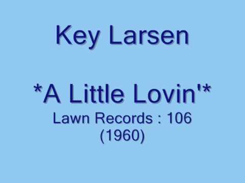 Key Larsen - A Little Lovin'